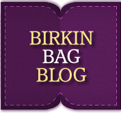Click here to read the Birkin Bag Blog